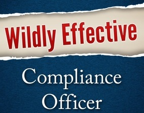 How to be a wildly effective compliance officer How to be a wildly effective compliance officer @ CEEEC 2020